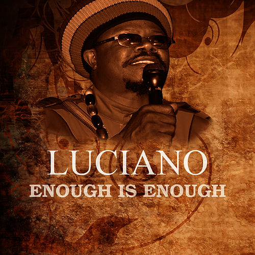 Enough Is Enough by Luciano