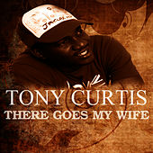 There Goes My Wife by Tony Curtis