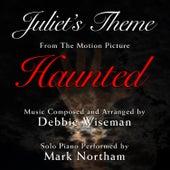 Haunted: Juliet's Theme (Debbie Wiseman) by Mark Northam