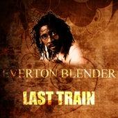 Last Train by Everton Blender