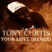 Your Love Remix von Tony Curtis