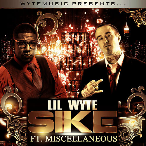 Sike (feat. Miscellaneous) - Single by Lil Wyte