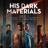 His Dark Materials Series 2 (Original Television Soundtrack) by Lorne Balfe
