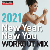 New Year, New You Workout Mix 2021 (Nonstop Workout Mix 130 BPM) by Power Music Workout