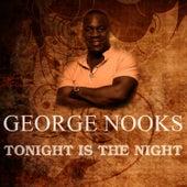 Tonight Is The Night de George Nooks