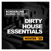 Dirty House Essentials by Various Artists