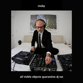 All Visible Objects (Quarantine DJ Set) by Moby