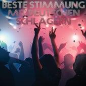Beste Stimmung mit Deutschen Schlagern de Various Artists