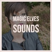 Magic Elves Sounds von Becky Lee Beck, Craig Malon, The Hi Tones, The Four Pennies, Johnny Maestro