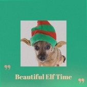 Beautiful Elf Time by The Sonics, Christmas Songs, Margo Sylvia