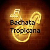 Bachata Tropicana de Elvis Martinez, Frank Reyes, Leonardo Paniagua, Luis Segura, Hector Acosta