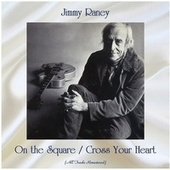 On the Square / Cross Your Heart (All Tracks Remastered) by Jimmy Raney