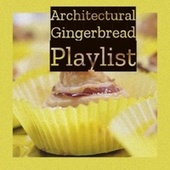 Architectural Gingerbread Playlist by Traditional, Garry Remo Quartet, Denny Chew
