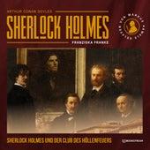 Sherlock Holmes und der Club des Höllenfeuers (Ungekürzt) von Sir Arthur Conan Doyle