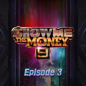 Show Me the Money 9 Episode 3 by Various Artists