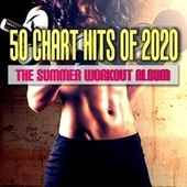 50 Chart Hits of 2020: The Summer Workout Album von Various Artists
