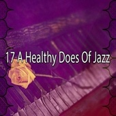 17 A Healthy Does Of Jazz von Peaceful Piano