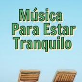 Música para Estar Tranquilo by Chill Relax