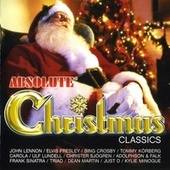 Absolute Chistmas Classics by John Lennon, David Bowie, Chris Rea, Pointer Sisters, Billie Piper, Mel Smith, Jose Feliciano, Spice Girls, kylie Minogue, Hannah Morris