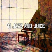 11 Jazz and Juice by Bar Lounge