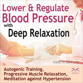 Lower & Regulate Blood Pressure with Deep Relaxation - Autogenic Training, Progressive Muscle Relaxation, Meditation Against High Blood Pressure von Colin Griffiths-Brown