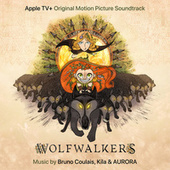 WolfWalkers (Original Motion Picture Soundtrack) by Bruno Coulais