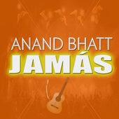 Jamás by Anand Bhatt