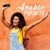 Arabic Pop Hits de Sattar Saad, Nassif Zeytoun, Rahma Riad, Ziad Bourji, Hussein Al Deek, Hatim Ammor, Eyad Tannous, Saif Nabeel, Mortadha Ftiti, Dalida Khalil, Dana Hourani, Nina Abdel Malak, Yara