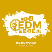 Big Big World von Hard EDM Workout