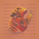 Mr. Good Remixes (Mixed Version) von Ardalan