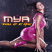 Mess Up My Hair - Single by Mya