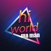 Hi World de THE M-A MAN