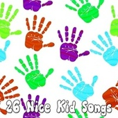 26 Nice Kid Songs by Canciones Infantiles