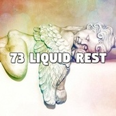 73 Liquid Rest von Rockabye Lullaby
