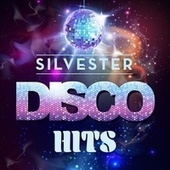 Silvester Disco Hits von Various Artists