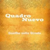 Goethe sulla strada von Quadro Nuevo