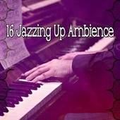 16 Jazzing up Ambience von Peaceful Piano