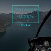 Catalog Album by Del Rio