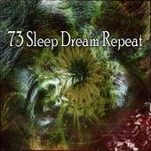 73 Sleep Dream Repeat von Best Relaxing SPA Music