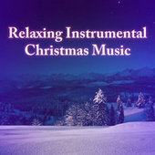 Relaxing Instrumental Christmas Music von Various Artists
