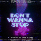 Don't Wanna Stop von AlphaLove