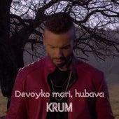 Devoyko mari, hubava by Krum