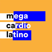 Mega Cardio Latino by Various Artists