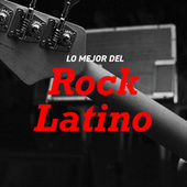 Lo Mejor Del Rock Latino by Various Artists