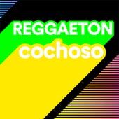 Reggaeton Cochoso von Various Artists