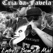 Entre o Bem e o Mal de Cria da Favela