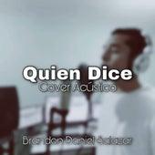 Quién Dice (Cover Acústico) de Brandon Daniel Salazar