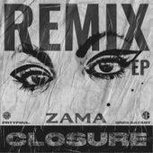 Closure (Remix) by Zama