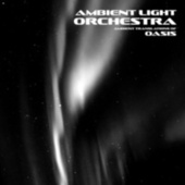 Ambient Translations of Oasis by Ambient Light Orchestra