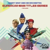 Supercar Main Titles Series (The Album) de Barry Gray